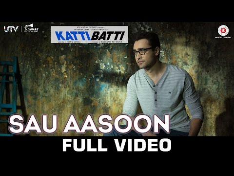 Sau Aasoon - Katti Batti - Full Video | Imran Khan & Kangana Ranaut