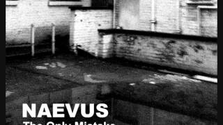 Naevus - The Only Mistake