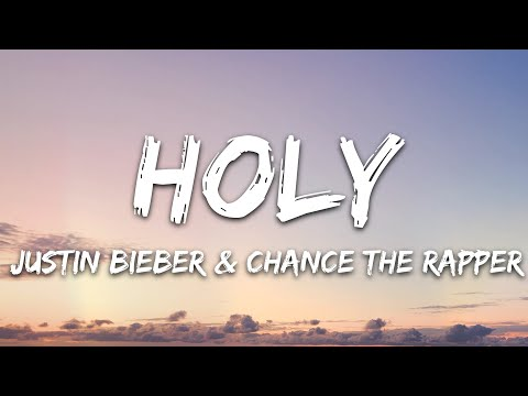 Justin Bieber – Holy (Lyrics) ft. Chance The Rapper