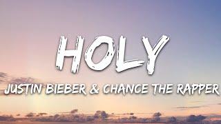 Justin Bieber - Holy (Lyrics) ft. Chance The Rapper