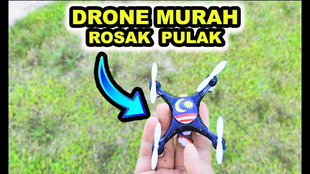 DRONE MURAH ROSAK KIPAS PATAH DAN HILANG | PAK CHU CHANNEL