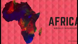 Africa and the Middle East: Crypto and Blockchain News Roundup, 3rd to 9th August 2018