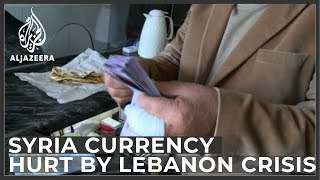 Lebanon's economic crisis fuelling Syria's currency fall
