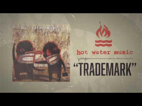 Hot Water Music - Trademark