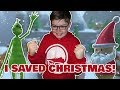 I SAVED CHRISTMAS from the GRINCH!