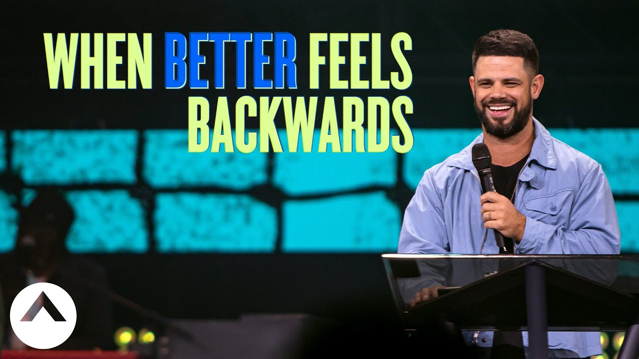 When Better Feels Backwards | Pastor Steven Furtick | Elevation Church