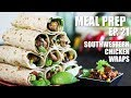 Meal Prep For Weight Loss | Southwestern Chicken Wraps