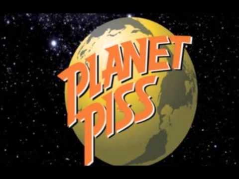 Planet Piss Takin It Easy
