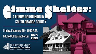 GIMME SHELTER: A Forum on Housing in South OC
