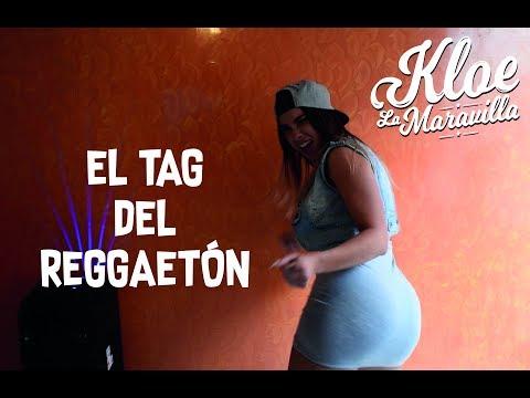 EL TAG DEL REGGAETÓN // KLOE LA MARAVILLA