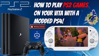 How To Play PS2 Games On Your Vita With A Modded PS4! [REMOTE PLAY]