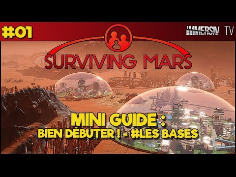 COMMENT BIEN DÉBUTER ? MINI GUIDE - Surviving Mars Gameplay FR #01