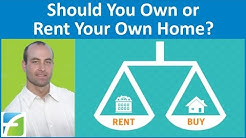 Should You Own or Rent Your Own Home