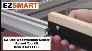 Ezsmart Ez-one Woodworking Center - Raised Top Kit