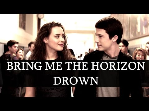 Bring Me The Horizon - Drown [13 Reasons Why]