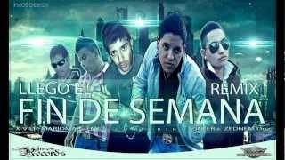 Llego El Fin De Semana (Official Remix)◙X-vier, Mariomar,FmOs, FT Ziuler, Zednem◙