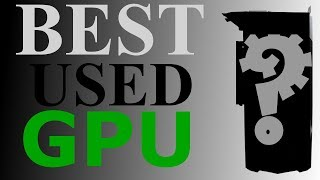 The Best USED GPU