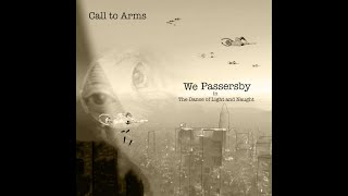 We Passersby - Call to Arms