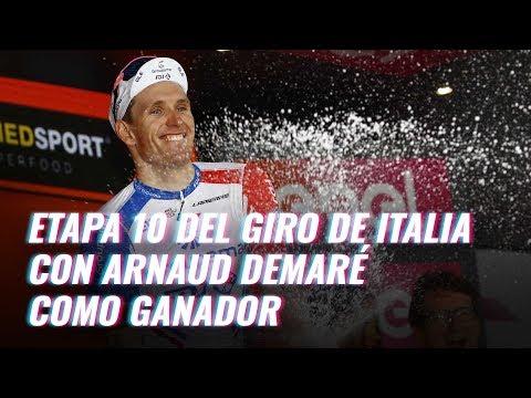 Etapa 10 del Giro de Italia con Arnaud Demaré como ganador