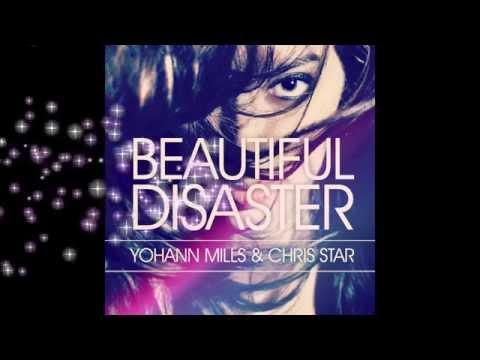 Yohann Mills & Chris Star - Beautiful Disaster