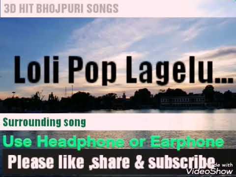 3D Version.Superhit Bhojpuri Song.Lolipop Lagelu.pawan Singh Hit Bhojpuri Song.3d Audio Song.