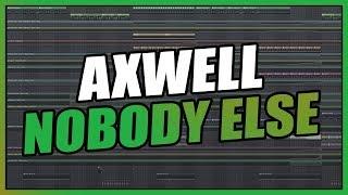 Axwell - Nobody Else (FL Studio Remake) FREE FLP
