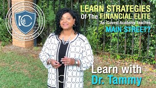 We Teach Wealth Strategies of the Financial Elite ~ Dr.  Tammy