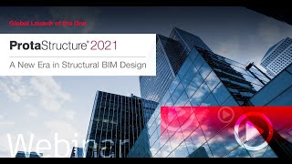 The One - A New Era in Structural BIM Design - ProtaStructure 2021 Global Launch Event
