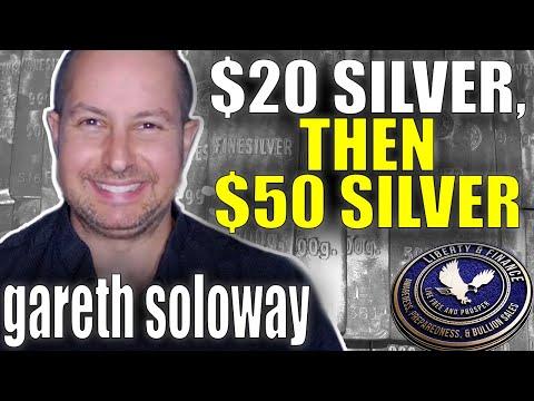 $20 Silver, then $50 Silver   Gareth Soloway