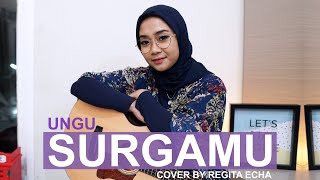 Download Lagu SURGAMU - UNGU (COVER BY REGITA ECHA) mp3
