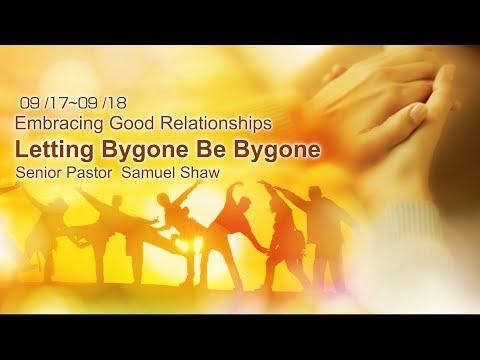 20170917 Banner Church - Letting Bygone Be Bygone - Senior Pastor Samuel Shaw