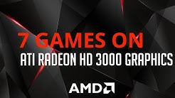 7 Games on ATI Radeon HD 3000 GRAPHICS