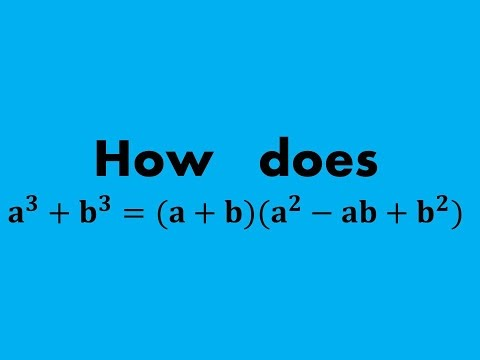 Proof: How to Prove the Sum of Two Cubes a^3 + b^3 = (a+b)(a^2-ab+b^2)