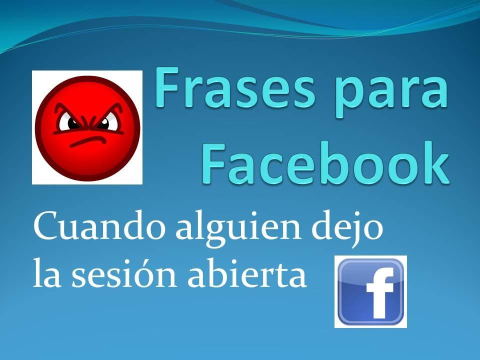 Frase Para Facebook: Frases Para El #facebook Abierto
