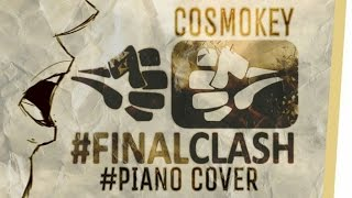 #Final Clash - Monster [Opening] (Piano Cover) - Cosmo