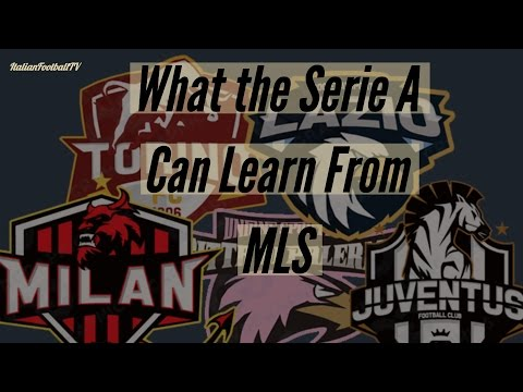 What Serie A Can Learn From MLS    Adamo's Corner