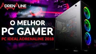 Testamos o PC IDEAL Adrenaline 2018 em 22 JOGOS!