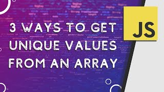 3 Ways To Get Unique Values From An Array   Javascript Tips