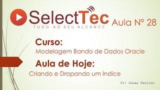 SelectTec Aula N 28 Create Index - Oracle SQL Developer