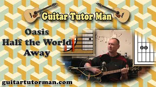 Half The World Away - Oasis - Guitar Lesson
