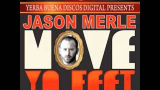 Jason Merle Move Yo Feet Rick Preston Remix