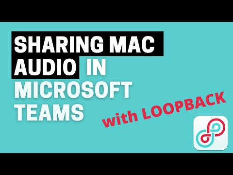 Sharing Mac audio in Microsoft Teams using Loopback