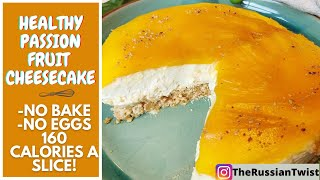 HEALTHY NO BAKE 2 INGREDIENT CHEESECAKE–LOW CALORIE DESSERTS –NO EGGS PASSIONFRUIT CHEESECAKE RECIPE