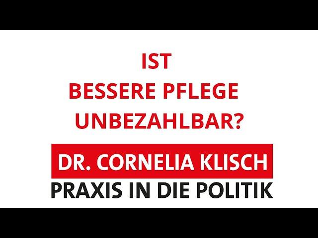 Ist bessere Pflege unbezahlbar? - Dr. Cornelia Klisch - #thueringen