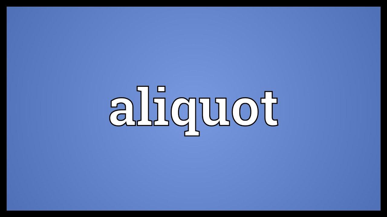 Aliquot Meaning Youtube