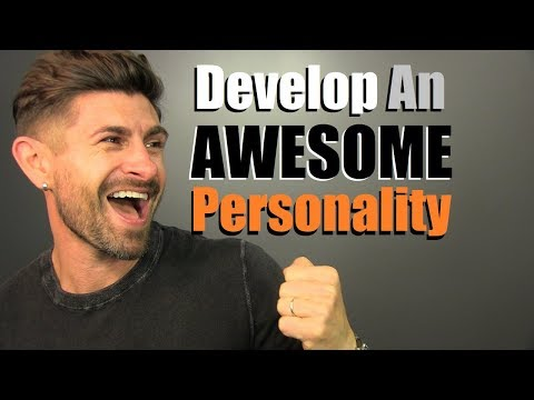 How To Have A BETTER Personality Than Your Friends | 6 Personality Improvement Tips