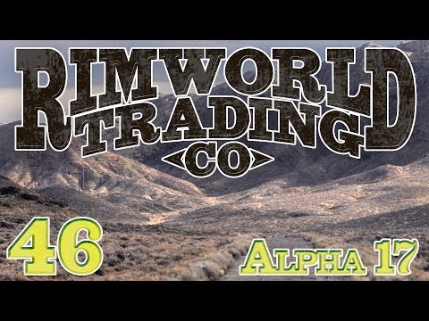 Rimworld Trading Company (Alpha 17) | Ep 46 -  Back to Work