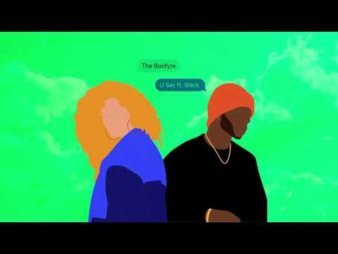 The Bonfyre – U Say ft. 6LACK