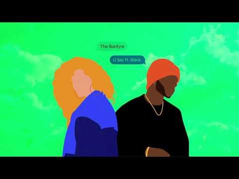 """the-bonfyre---""""u-say""""-ft.-6lack-(official-audio)"""