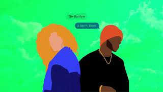 "The Bonfyre - ""U Say"" ft. 6LACK (Official Audio)"